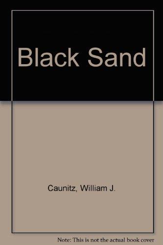 Black Sand by William J. Caunitz