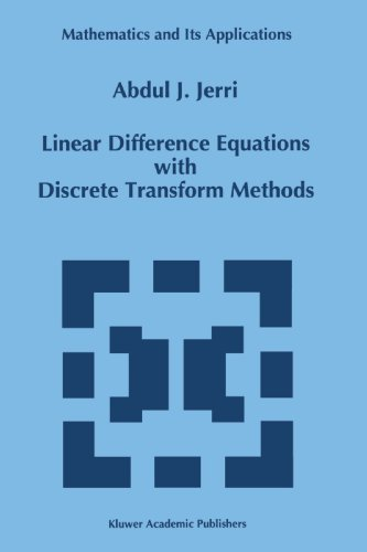 Linear Dfference Equations with Discrete Transform Methods (Mathematics and Its Applications)