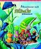 Abenteuer mit Fridolin Frosch