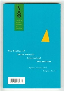 The Poetics of Derek Walcott: Intertextual Perspectives (South Atlantic Quarterly, Vol 96, No 2)