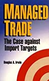 Managed Trade, Douglas A. Irwin, 0844738794