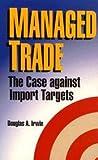Managed Trade, Douglas A. Irwin, 0844738794