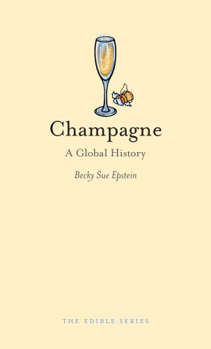 Champagne: A Global History (Edible) by Becky Sue Epstein