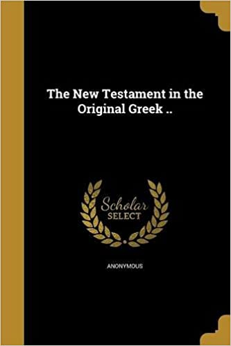The New Testament In The Original Greek Anonymous 9781363351015