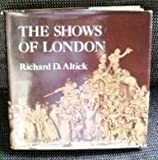 The Shows of London (Belknap Press), Richard D. Altick, 0674807316