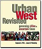 img - for Urban West Revisited: Governing Cities in Uncertain Times Paperback book / textbook / text book