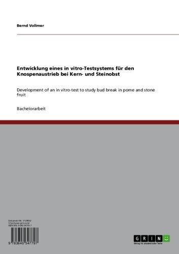 Entwicklung eines in vitro-Testsystems für den Knospenaustrieb bei Kern- und Steinobst: Development of an in vitro-test to study bud break in pome and stone fruit (German Edition)
