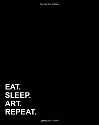 """Eat Sleep Art Repeat: Dot Grid Journal Dot Grid Journal, Dotted Paper Journal, Bullet Grid Journal For Inspiration , 8""""x10"""", 160 pages (Dot Grid Notebook) (Volume 11) pdf"""