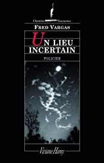 Un lieu incertain, Vargas, Fred