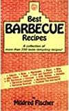Best Barbeque Recipes, Mildred Fischer, 0914846574