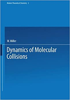 Book Dynamics of Molecular Collisions: Part B (Modern Theoretical Chemistry)