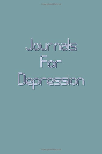 Journals For Depression: 6 x 9, 108 Lined Pages (diary, notebook, journal)
