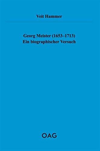 Georg Meister (1653-1713): Ein biographischer Versuch
