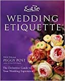 Emily Post's Wedding Etiquette 5th (fifth) edition Text Only