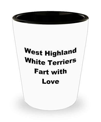 Funny West Highland White Terrier Dog Fart Shot Glass Cute Gift For Pet Mom Dad Lover Owner Person Walker Sitter Breeder Handler Joke Gag Novelty With