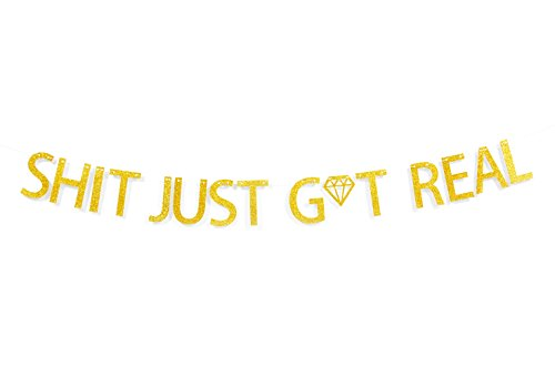 Qttier Shit Just Got Real Gold Glitter Party Banner for Engagement Bar Sign Drink Table Wedding Reception Bachelorette Party (Reception Decorations)