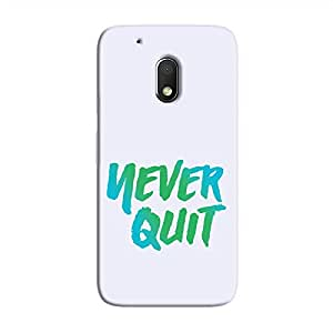 Cover It Up - Never Quit Moto G4 Play Hard Case