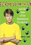 Encyclopedia Brown and the Case of the Mysterious Handprints Publisher: Yearling