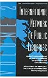 img - for INTERNATIONAL NETWORK OF PUBLIC LIBRARIES: QUALITY MANAGEMENT IN PUBLIC LIBRARIES: ADJUSTING THE PRODUCT - THE TOOLS OF MARKETING V. 2 book / textbook / text book