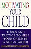 img - for Motivating Your Child book / textbook / text book