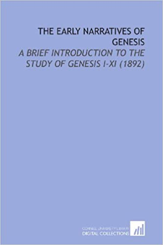 The Early Narratives of Genesis: A Brief Introduction to the Study of Genesis I-XI (1892): Herbert Edward Ryle: 9781112165603: Amazon.com: Books