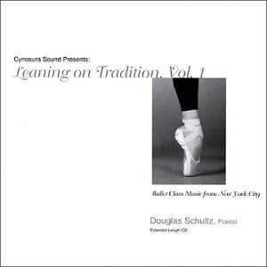 Ballet Class Music from New York City: Leaning on Tradition, Vol. 1