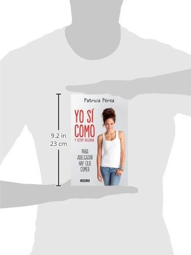 Yo si como y estoy delgada (Spanish Edition): Patricia Perez ...