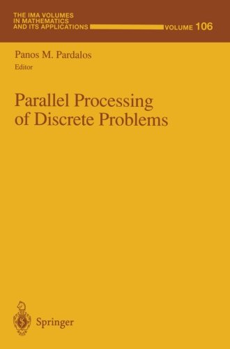Parallel Processing of Discrete Problems (The IMA Volumes in Mathematics and its Applications)