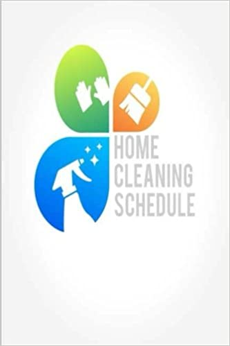 Home Cleaning Schedule: Home/House Cleaning Schedule Log