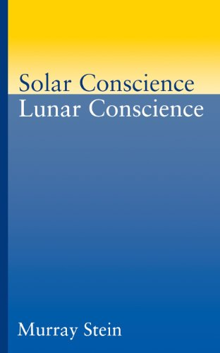 Solar Conscience, Lunar Conscience: The Psychological Foundations Of Morality, Lawfulness, And The Sense Of Justice