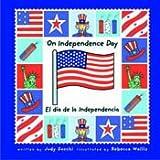 On Independence Day/el Dia De La Independencia (Holiday Happenings/Sucesos De Dias Festivos) (Spanish Edition)