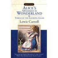 Alice's Adventures in Wonderland and Through the Looking Glass Publisher: Signet Classics