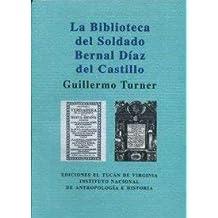 La biblioteca del soldado Bernal Díaz del Castillo