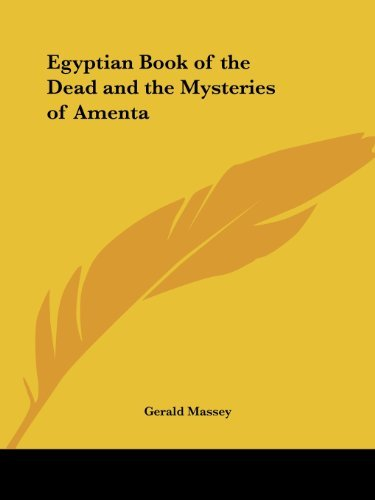 Egyptian Book of the Dead and the Mysteries of Amenta by Gerald Massey (1996-04-01)