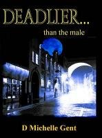 Deadlier...Than the Male