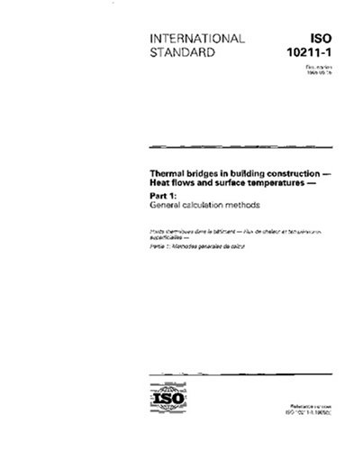 ISO 10211-1:1995, Thermal bridges in building construction -- Heat flows and surface temperatures --