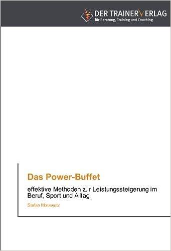 Book Das Power-Buffet: effektive Methoden zur Leistungssteigerung im Beruf, Sport und Alltag