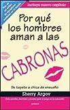 By Sherry Argov Por que los hombres aman a las cabronas (Spanish Edition) (Tra) [Paperback]