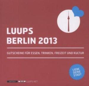 LUUPS - BERLIN 2013: Gutscheine für Essen, Trinken, Freizeit und Kultur