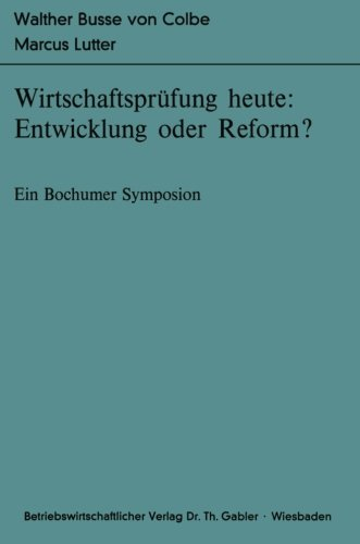 Wirtschaftsprüfung heute: Entwicklung oder Reform?: Ein Bochumer Symposion (Bochumer Beiträge zur Unternehmensführung und Unternehmensforschung) (German Edition) by Brand: Gabler Verlag