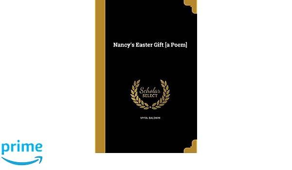 Nancys easter gift a poem myra baldwin 9781373728104 amazon nancys easter gift a poem myra baldwin 9781373728104 amazon books negle Choice Image