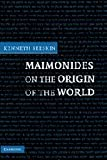 Maimonides on the Origin of the World, Seeskin, Kenneth, 052184553X