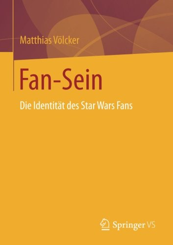 Read Online Fan-Sein: Die Identität des Star Wars Fans (German Edition) ebook