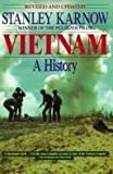 Vietnam: A History; Revised Edition by Stanley Karnow (1991-11-12)
