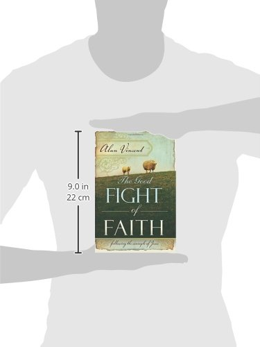 Amazon the good fight of faith following the example of jesus amazon the good fight of faith following the example of jesus 9780768426526 alan vincent books fandeluxe Choice Image