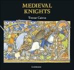 Medieval Knights, Trevor Cairns, 0521389534