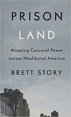 cover image Prison Land: Mapping Carceral Power across Neoliberal America