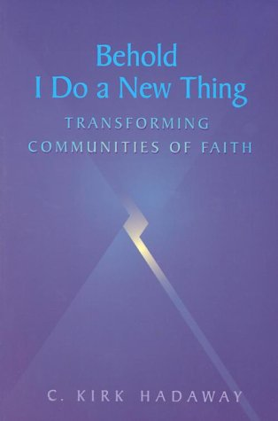 Behold I Do a New Thing: Transforming Communities of Faith