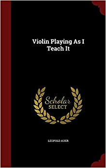 Book Violin Playing As I Teach It