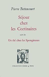 Séjour chez les Cortinaires (suivi de) Un été chez les Spongieuses par Pierre Bettencourt